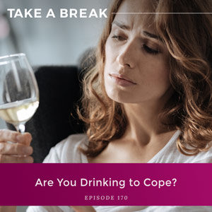 Are You Drinking to Cope?