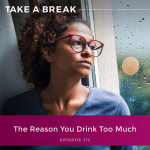 The Reason You Drink Too Much